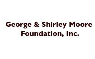 George & Shirley Moore Foundation, Inc.