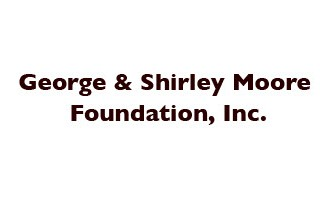 George & Shirley Moore Foundation, Inc.